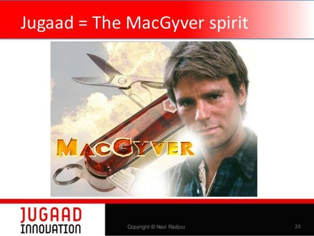 Jugaad - the MacGyver spirit