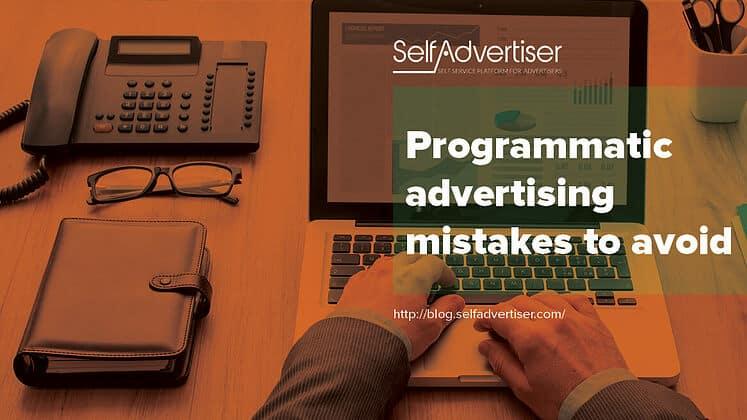 Programmatic Advertising Mistakes to Avoid Header