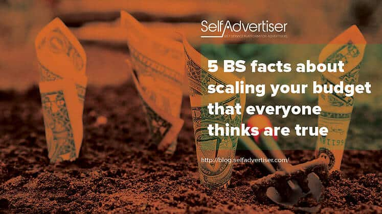 5 BS Facts about Scaling Your Budget that Everyone Thinks are True header