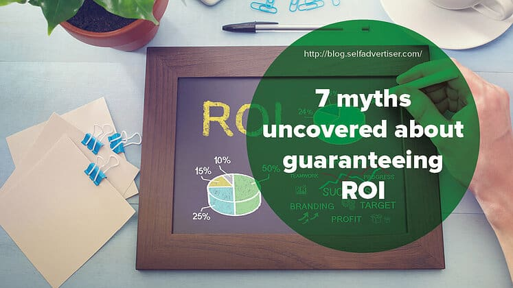 7 Myths Uncovered About Guaranteeing ROI header