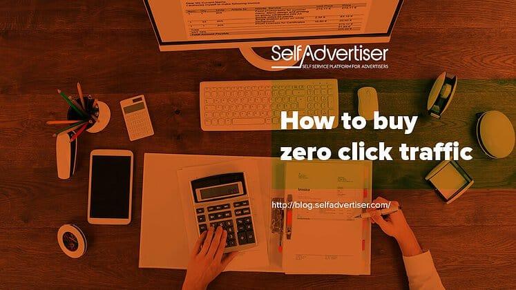 How To Buy Zero Click Traffic header