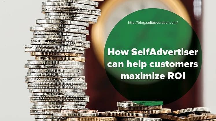 How SelfAdvertiser Can Help Customers Maximize ROI header